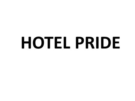 HOTEL PRIDE. The client will lease out the resort for 3 to 5 years. Resort area is of ½ Acre (23,000 Square Feet). Total construction of resort 8000 square.