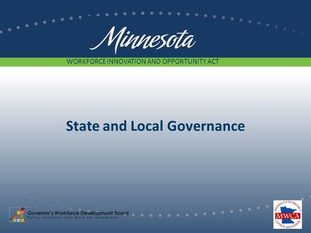 State and Local Governance WORKFORCE INNOVATION AND OPPORTUNITY ACT.