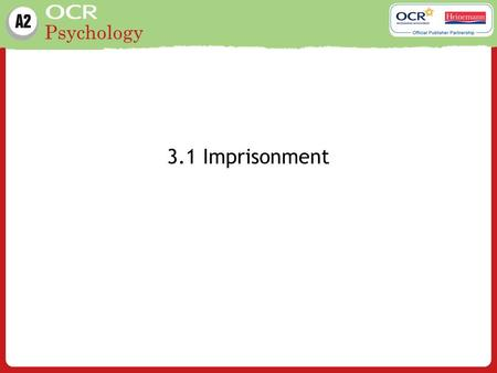 Psychology 3.1 Imprisonment. Psychology Learning outcome: Planned behaviours once freed from jail (factors affecting recidivism, Gillis, C. A. and Nafekh,