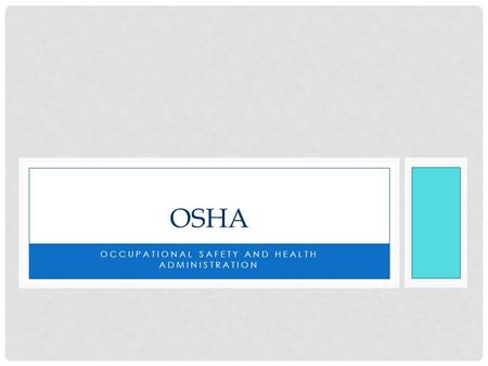 OCCUPATIONAL SAFETY AND HEALTH ADMINISTRATION OSHA.