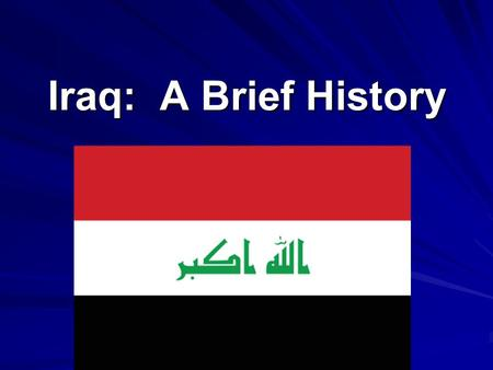 Iraq: A Brief History.