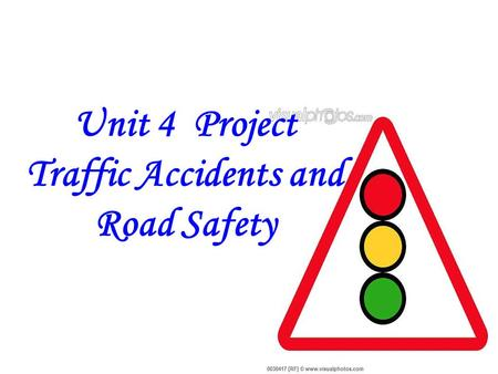 Unit 4 Project Traffic Accidents and Road Safety.