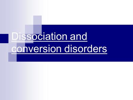 Dissociation and conversion disorders. A brief history of Dissociative disorder : There are description of dissociative (conversion) disorder in ancient.