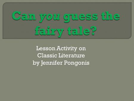 Lesson Activity on Classic Literature by Jennifer Pongonis.