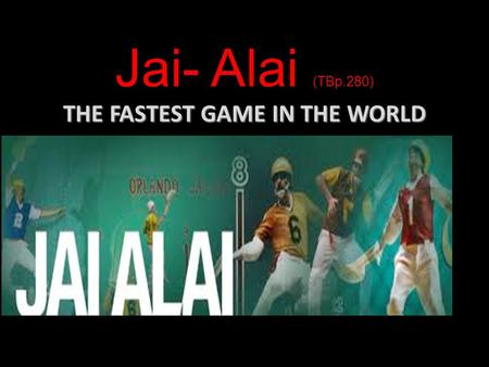 Jai- Alai (TBp.280) THE FASTEST GAME IN THE WORLD PELOTA VASCA.