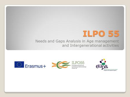 ILPO 55 Needs and Gaps Analysis in Age management and Intergenerational activities.