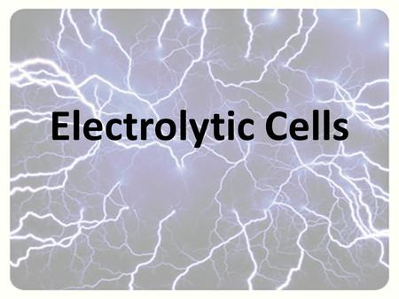 Electrolytic Cells.