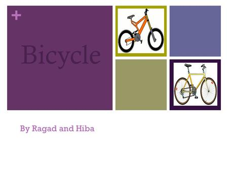 Bicycle By Ragad and Hiba.