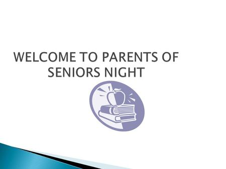 WELCOME TO PARENTS OF SENIORS NIGHT. GUIDANCE COUNSELORS Dr. Kristen Ms Karen