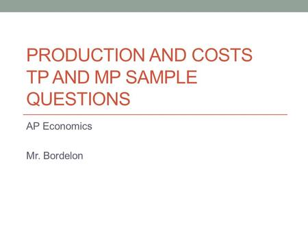 Production and Costs TP and MP Sample Questions