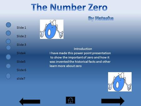 Introduction I have made this power point presentation to show the important of zero and how it was invented the historical facts and other learn more.
