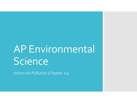 AP Environmental Science Indoor Air Pollution (Chapter 24)