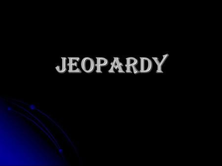 Jeopardy. Jeopardy HeatLightSound 100 200 300 400 500.