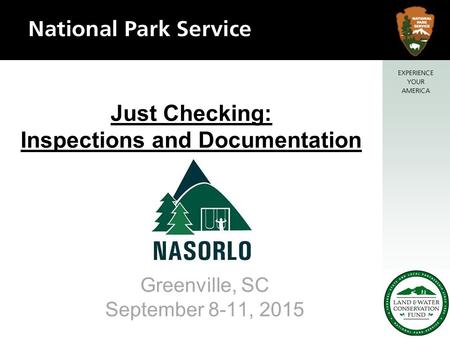 Just Checking: Inspections and Documentation Greenville, SC September 8-11, 2015.