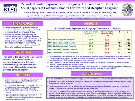 Prenatal Smoke Exposure and Language Outcomes at 15 Months: Social Aspects of Communication vs Expressive and Receptive Language Departments of Family.