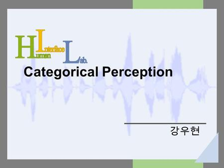 Categorical Perception 강우현. Introduction Scalable representations for visual categorization Representation for functional and affordance-based categorization.