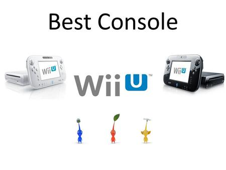 Best Console. History of By: Trevor About Nintendo Card Company (hanafuda) Largest video game company Market value $85 billion American Unique(tablet)