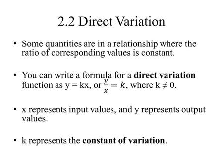 2.2 Direct Variation. Identifying Direct Variation From Tables For each function, determine whether y varies directly with x. If so, what is the constant.
