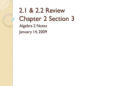 2.1 & 2.2 Review Chapter 2 Section 3