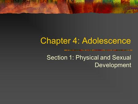 Section 1: Physical and Sexual Development