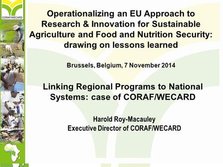 Operationalizing an EU Approach to Research & Innovation for Sustainable Agriculture and Food and Nutrition Security: drawing on lessons learned Brussels,
