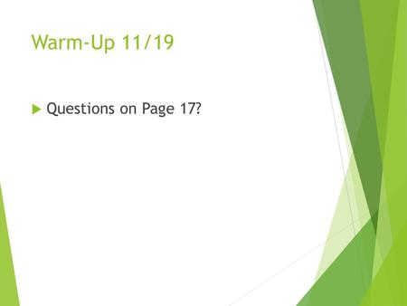 Warm-Up 11/19  Questions on Page 17? Warm-Up 11/19  Name or write the formula for the following ionic compounds  CuOH- lithium fluoride  Fe(NO) 2.