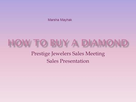 Prestige Jewelers Sales Meeting Sales Presentation Marsha Mayhak.