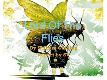 a report on the novel lord of the flies by william golding Pretty books one girl's  i did appreciate that i didn't have to write a book report on it afterwards  lord of the flies by william golding.