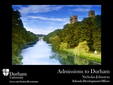 Admissions to Durham Nicholas Johnston Schools Development Officer Access and Student Recruitment.