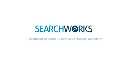 ` Recruitment Research - A new way of finding candidates.