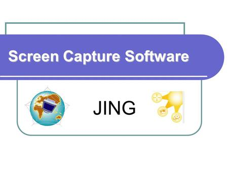 Screen Capture Software JING. Different Uses of Jing Share a snapshot of your screensnapshot Comment on homework Commenton homework Narrate your vacation.