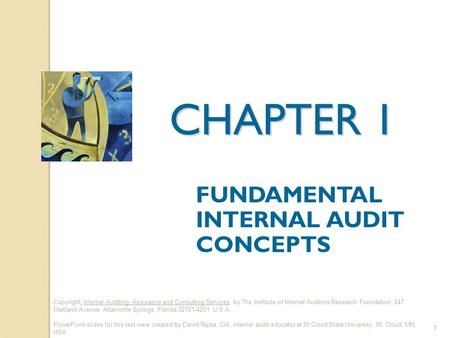 Copyright: Internal Auditing: Assurance and Consulting Services, by The Institute of Internal Auditors Research Foundation, 247 Maitland Avenue, Altamonte.
