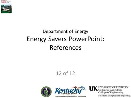 Department of Energy Energy Savers PowerPoint: References 12 of 12.
