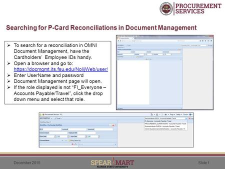 Slide 1December 2015 Searching for P-Card Reconciliations in Document Management  To search for a reconciliation in OMNI Document Management, have the.