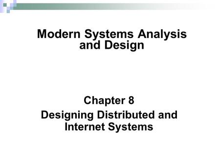 Chapter 8 Designing Distributed and Internet Systems Modern Systems Analysis and Design.