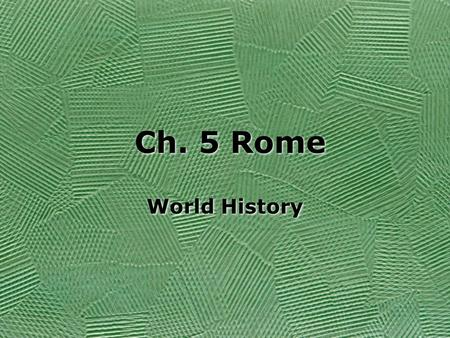 Ch. 5 Rome World History. Italy- 750 miles, N  S Average of 120 miles E  W Apennine Mnts. – –range splits Italy down the middle 3 major river plains.