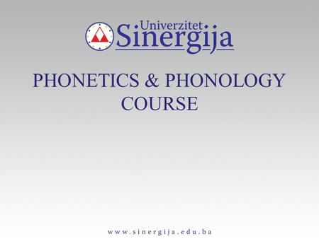 PHONETICS & PHONOLOGY COURSE. Language Speech, Writing Language – basic code for communication; 2 Media: Speech & Writing Which is primary? Speech is: