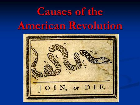 Causes of the American Revolution. 1660: The Navigation Acts British Action: British Action: Designed to keep trade in England and support mercantilism.