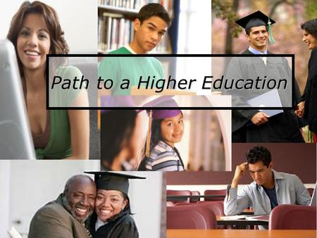 "Path to a Higher Education. Review… Review… Life after High School: ""Options"": Options for higher education Sources of financial aid The difference between."