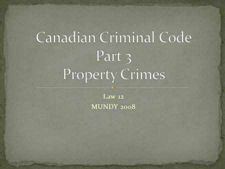 Law 12 MUNDY 2008. Historically, property crimes (theft, etc.) were considered so serious that the death penalty was applied 2/3 of all crimes in Code.