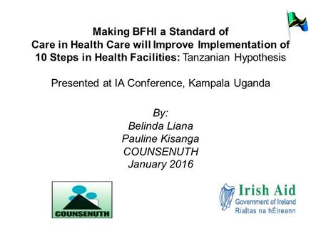 Making BFHI a Standard of Care in Health Care will Improve Implementation of 10 Steps in Health Facilities: Tanzanian Hypothesis Presented at IA Conference,