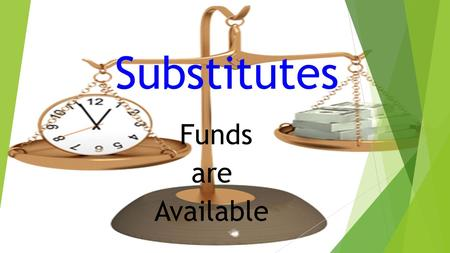 Substitutes Funds are Available. Projects 000006Professional Development011042Substitute Incentive Planning.