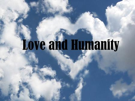 Love and Humanity. Video: Silence of Love What happen in the video? What can you learn from this video?