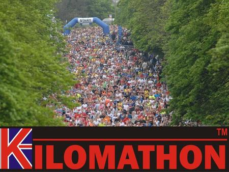 The Kilomathon will be a unique running event of 26.2 Kilometres (16.3 miles). 'The perfect race distance'