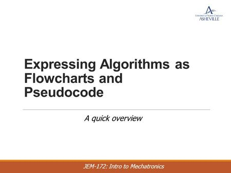 Expressing Algorithms as Flowcharts and Pseudocode