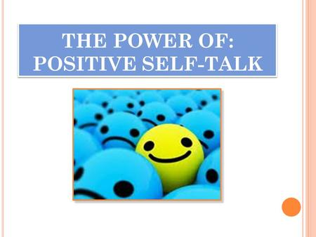 THE POWER OF: POSITIVE SELF-TALK. Are we born with self-esteem, or is it shaped in us???