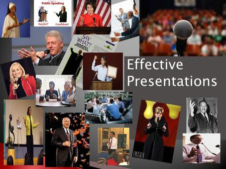 Effective Presentations.  Practice delivering an effective presentation  Determine ways to manage tension and anxiety  Discuss effective presentation.