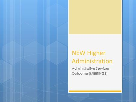 NEW Higher Administration