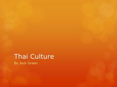 Thai Culture By Jack Green. Customs of Thailand The Wai Gift Giving Dining manners politeness.