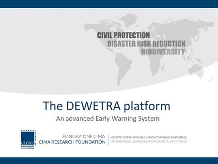 The DEWETRA platform An advanced Early Warning System.